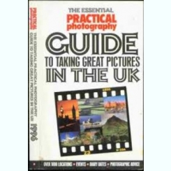 THE ESSENTIAL PRACTICAL PHOTOGRAPHY GUIDE TO TAKING GREAT PICTURES IN THE UK  (CARTE IN LIMBA ENGLEZA)