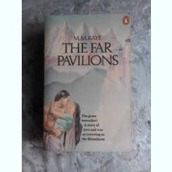 THE FAR PAVILIONS - M.M. KAYE  (CARTE IN LIMBA ENGLEZA)