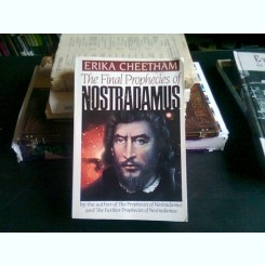 THE FINAL PROPHECIES OF NOSTRADAMUS - ERIKA CHEETHAM