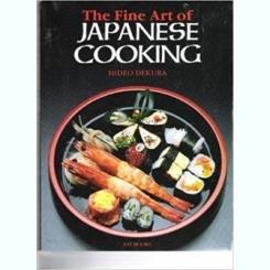 THE FINE ART OF JAPANESE COOKING - HIDEO DEKURA  (CARTE IN LIMBA ENGLEZA)