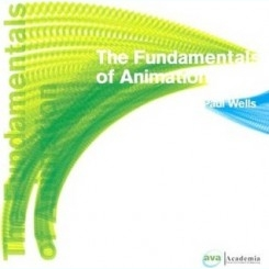 THE FUNDAMENTALS  OF ANIMATION -  PAUL WELLS  (CARTE IN LIMBA ENGLEZA)