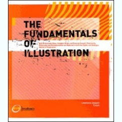THE FUNDAMENTALS  OF ILLUSTRATION - LAWRENCE ZEEGEN CRUSH  (CARTE IN LIMBA ENGLEZA)