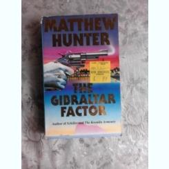 THE GIBRALTAR FACTOR - MATTHEW HUNTER  (CARTE IN LIMBA ENGLEZA)