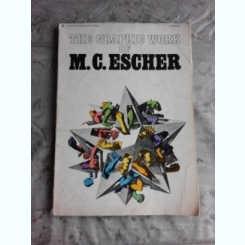 THE GRAPHIC WORKS OF M.C. ESCHER  (CARTE IN LIMBA ENGLEZA)