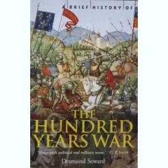 THE HUNDRED YEARS WAR, DESMOND SEWARD (CARTE IN LIMBA ENGLEZA)