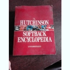 THE HUTCHINSON SOFTBACK ENCYCLOPEDIA  (CARTE IN LIMBA ENGLEZA)