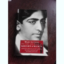 THE LIFE AND DEATH OF KRISHNAMURTI - MARY LUTYENS  (CARTE IN LIMBA ENGLEZA)