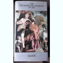 THE METROPOLITAN MUSEUM OF ART, GUIDE  (TEXT IN LIMBA ENGLEZA)