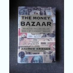 THE MONEY BAZAAR - ANDREW KRIEGER  (TEXT IN LIMBA ENGLEZA)
