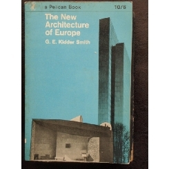 THE NEW ARHITECTURE OF EUROPE - G.E. KIDDER SMITH