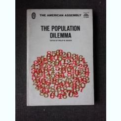 THE POPULATION DILEMMA - PHILIP M. HAUSER  (CARTE IN LIMBA ENGLEZA)
