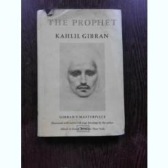 THE PROPHET - KAHLIL GIBRAN  (CARTE IN LIMBA ENGLEZA)