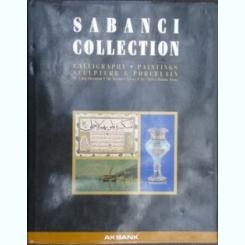 The Sabanci Collection: Calligraphy, Paintings, Sculpture And Porcelain –  by M. Ugur; Giray, Kiymet; Eruz, Fulya Bodur Derman