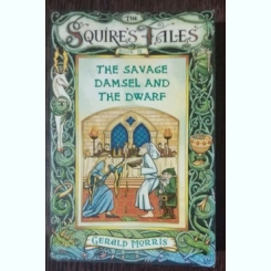 THE SAVAGE DAMSEL AND THE DWARF - GERALD MORRIS