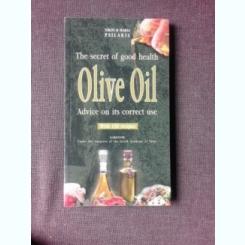 THE SECRET OF GOOD HEALTH, OLIVE OIL, ADVICE ON ITS CORRECT USE - NIKOS SI MARIA PSILAKIS  (CARTE IN LIMBA ENGLEZA)