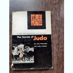 THE SECRETS OF JUDO - JIICHI WATANABE, LINDY AVAKIAN  (CARTE IN LIMBA ENGLEZA)