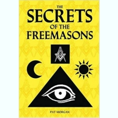 THE SECRETS OF THE FREEMASONS - PAT MORGAN