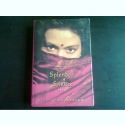 THE SPLENDOR OF SILENCE - INDU SUNDARESAN  (CARTE IN LIMBA ENGLEZA)
