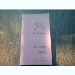 THE TEMPEST. FURTUNA - WILLIAM SHAKESPEARE  (EDITIE BILINGCA ENGLEZA/ROMANA)