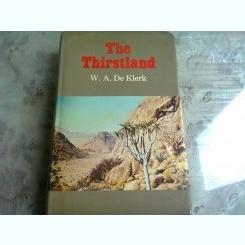 THE THIRSTLAND - W.A. DE KLERK  (CARTE IN LIMBA ENGLEZA)