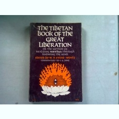 THE TIBETAN BOOK OF THE GREAT LIBERATION   W. Y. Evans-Wentz (Author)(CARTE IN LIMBA ENGLEZA