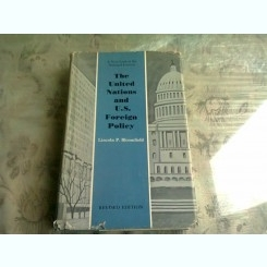 THE UNITED NATIONS AND U.S. FOREIGN POLICY - LINCOLN P. BLOOMFIELD  (CARTE IN LIMBA ENGLEZA)