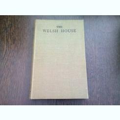 THE WELSH HOUSE - IORWERTH C. PEATE  (CARTE IN LIMBA ENGLEZA)