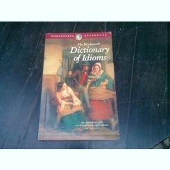 THE WORDSWORTH DICTIONARY OF IDIOMS  (CARTE IN LIMBA ENGLEZA)