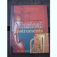 THE WORLD ENCYCLOPEDIA OF MUSICAL INSTRUMENTS - MAX WADE MATTHEWS