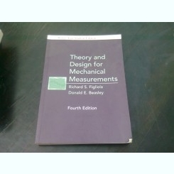 THEORY AND DESIGN FOR MECHANICAL MEASUREMENT - RICHARD S. FIGLIOLA  (CARTE IN LIMBA ENGLEZA)