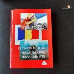 TIMPUL CARE A INVINS TEAMA, DECEMBRIE 1989 DECEMBRIE 2007 - PUSA ROTH