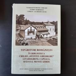 TIPARITURI ROMANESTI, IN BIBLIOTECA CHILIEI SFANTULUI GHEORGHE LIVADOGHENI, CAPSALA, SFANTUL MUNTE ATHOS - PETRONIU COBZARU