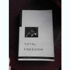 TOTAL FREEDOM, THE ESSENTIAL OF KRISHNAMURTI  (CARTE IN LIMBA ENGLEZA)