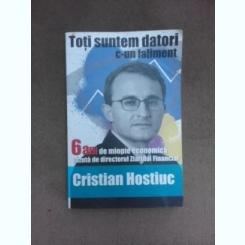 Toti suntem datori c-un faliment, 6 ani de miopie economica vazuta de ziarul Financiar - Cristian Hostiuc
