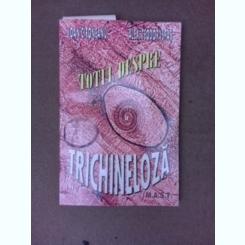 Totul despre trichineloza - Ioan Cironeanu  (cu dedicatie)