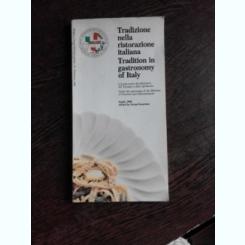 TRADIZIONE NELLA RISTORAZIONE ITALIANA, TRADITION IN GASTRONOMY OF ITALY, 1988  (CARTE IN LIMBA ITALIANA)