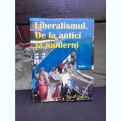 TRAIAN POPA - LIBERALISMUL.DE LA ANTICI LA MODERNI - 2011
