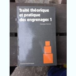 TRAITE THEORIQUE ET PRACTIQUE DES ENGRENAGES 1 - GEORGES HENRIOT  (CARTE IN LIMBA ENGLEZA)