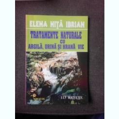 TRATAMENTE NATURALE CU ARGILA, URINA SI HRTANA VIE - ELENA NITA IBRIAN