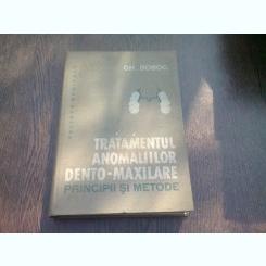 TRATAMENTUL ANOMALIILOR DENTO-MAXILARE. PRINCIPII SI METODE - GH. BOBOC