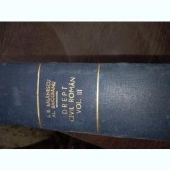 TRATAT DE DREPT CIVIL ROMAN - BALANESCU, AL.BAICOIANU, volumul III