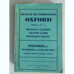TRATAT DE PSIHIATRIE OXFORD , EDITIA A II-A DE MICHAEL GELDER , DENNIS GATH SI RICHARD MAYOU , 1994