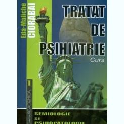 Tratat de psihiatrie: semiologie si psihopatologie -Eda-Maliche Ciorabai