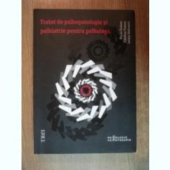 TRATAT DE PSIHOPATOLOGIE SI PSIHIATRIE PENTRU PSIHOLOGI DE FLORIN TUDOSE , CATALINA TUDOSE , LETITIA DOBRANICI