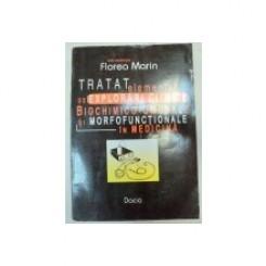 TRATAT ELEMENTAR DE EXPLORARI CLINICE, BIOCHIMICO UMORALE SI MORFOFUNCTIONALE IN MEDICINA - FLOREA MARIN