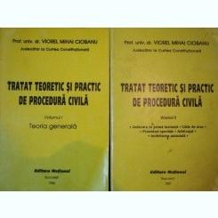Tratat teoretic si practic de procedura civila - Viorel Mihai Ciobanu (2 vol.)