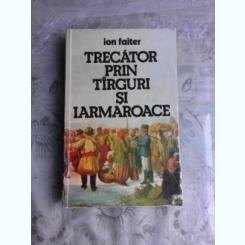 TRECATOR PRIN TARGURI SI IARMAROACE - ION FAITER