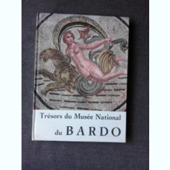 TRESORS DU MUSEE NATIONAL DU BARDO  (ALBUM, TEXT IN LIMBA FRANCEZA)