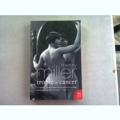 TROPIC OF CANCER - HENRY MILLER  (CARTE IN LIMBA ENGLEZA)