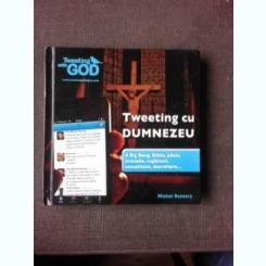 TWEETING CU DUMNEZEU - MICHEL REMERY